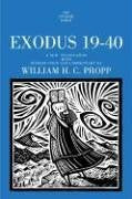 Exodus 19-40: A New Translation with Introduction and Commentary by William H.C. Propp (Anchor Yale Bible Commentaries)
