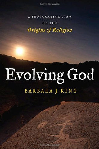 Evolving God: A Provocative View on the Origins of Religion