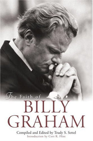 The Faith of Billy Graham