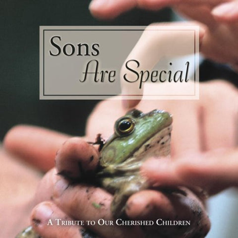 Sons Are Special: A Tribute to Our Cherished Children