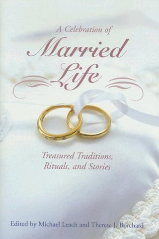 A Celebration of Married Life: Treasured Traditions, Rituals, and Stories