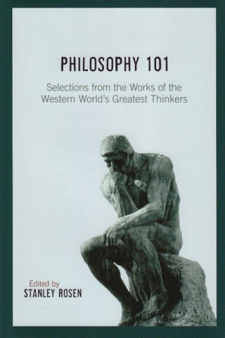 Philosophy 101: Selections from the Works of the Western World's Greatest Thinkers