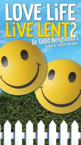 Love Life Live Lent 2: Be Good Neighbours - Adult