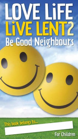 Love Life Live Lent 2: Be Good Neighbours - Kids