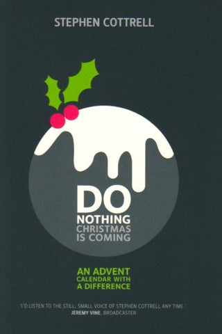 Do Nothing... Christmas is Coming