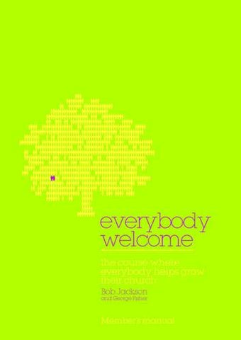 Everybody Welcome: Course Member's Booklet: The Course Where Everybody Helps Grow Their Church