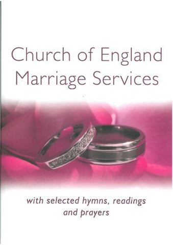 Church of England Marriage Services with selected hymns, readings and prayers