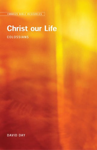 Emmaus Bible Resources: Christ Our Life (Colossians)