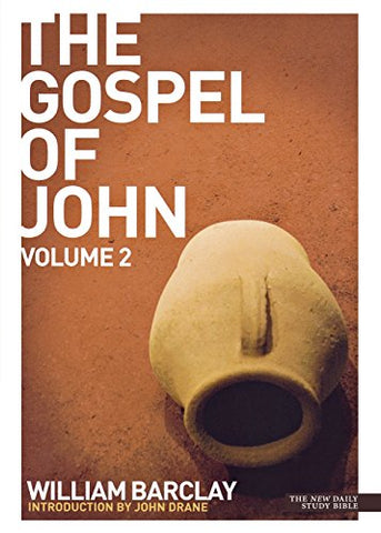 The Gospel of John: v. 2 (New Daily Study Bible)