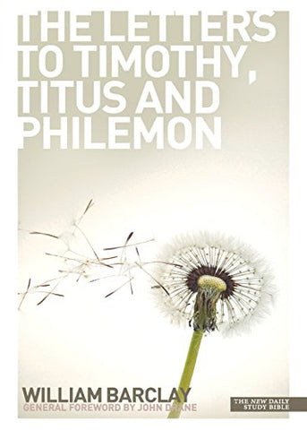 The Letters to Timothy, Titus and Philemon (New Daily Study Bible)