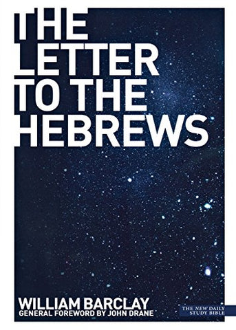 The Letter to the Hebrews (New Daily Study Bible)