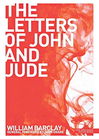 The Letters of John and Jude (New Daily Study Bible)
