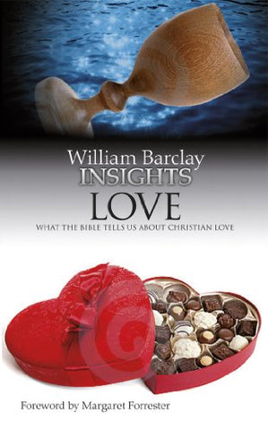 Insights Love: What the Bible Tells Us About Christian Love