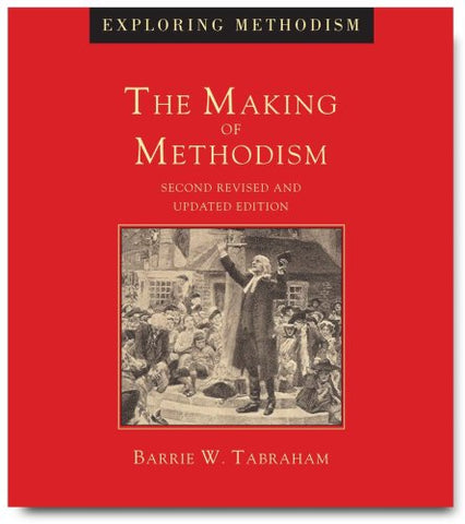 The Making of Methodism (Exploring Methodism)
