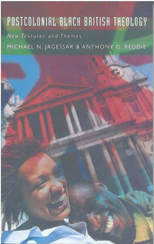 Postcolonial Black British Theology: New Textures and Themes