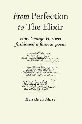 From Perfection to the Elixir: How George Herbert Fashioned a Famous Poem (Fairacres Publications)