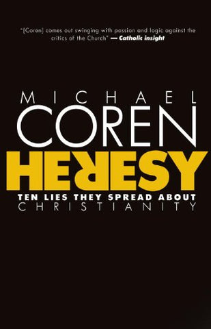 Heresy: Ten Lies They Spread About Christianity