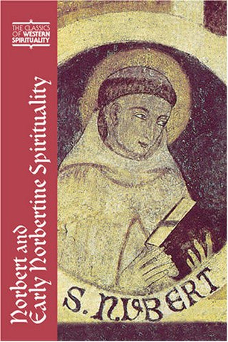 Norbert and Early Norbertine Spirituality (Classics of Western Spirituality (Hardcover))