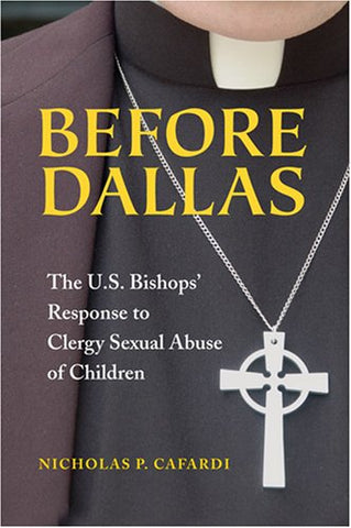 Before Dallas: The U.S. Bishops' Response to Clergy Sexual Abuse of Children