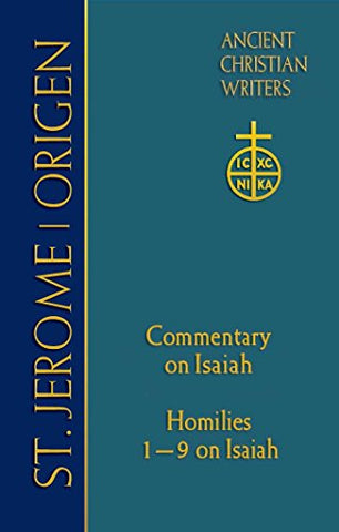 St. Jerome: Commentary on Isaiah; Origen Homilies 1 9 on Isaiah (Ancient Christian Writers No.68)