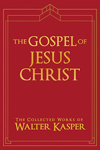 The Gospel of Jesus Christ (Collected Works of Walter Kasper)
