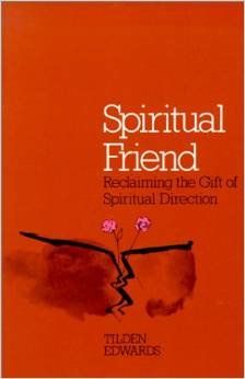 Spiritual Friend : Reclaiming the Gift of Spiritual Direction