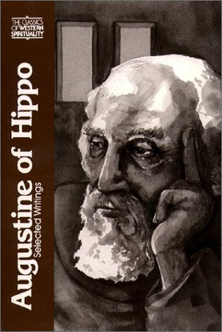 Augustine of Hippo, Selected Writings (Classics of Western Spirituality (Paperback))
