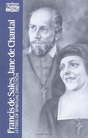 Francis de Sales, Jane de Chantal: Letters of Spiritual Direction (Classics of Western Spirituality (Paperback))