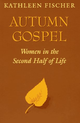 Autumn Gospel: Women in the Second Half of Life (Integration Books)