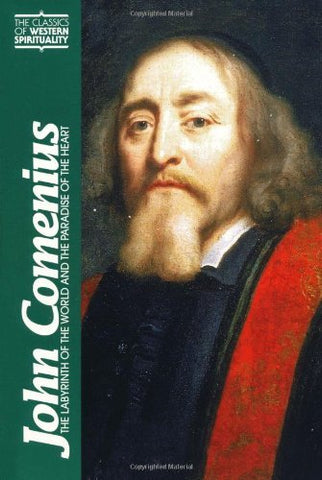 John Comenius: The Labyrinth of the World and the Paradise of the Heart (Classics of Western Spirituality (Paperback))