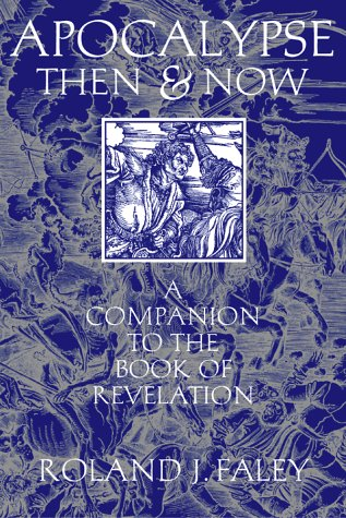 Apocalypse Then and Now: A Companion to the Book of Revelation