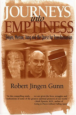 Journeys Into Emptiness: Dogen, Merton, Jung and the Quest for Transformation (Jung & Spirituality)
