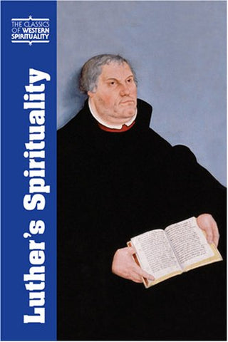 Luther's Spirituality (Classics of Western Spirituality (Paperback))