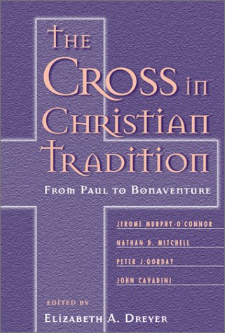 The Cross in Christian Tradition: From Paul to Bonaventure
