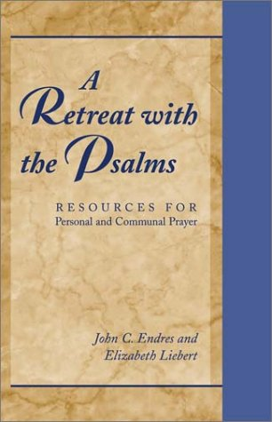 A Retreat with the Psalms: Resources for Personal and Communal Prayer