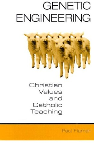 Genetic Engineering: Christian Values and Catholic Teaching