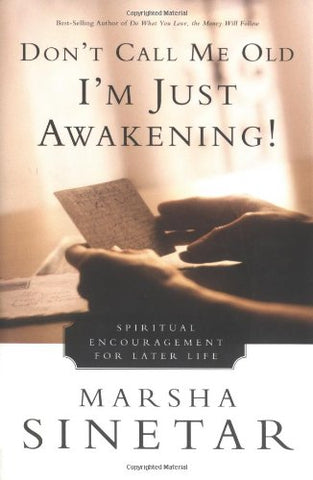 Don't Call Me Old-I'm Just Awakening!: Spiritual Encouragement for Later Life