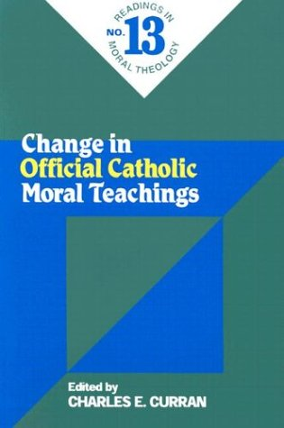 Change in Official Catholic Moral Teaching (Readings in Moral Theology)