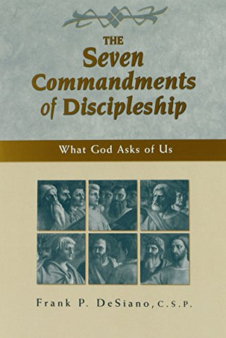 The Seven Commandments of Discipleship: What God Asks of Us