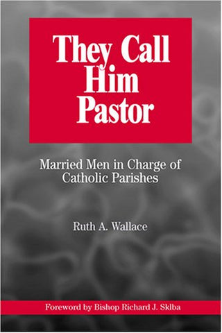 They Call Him Pastor: Married Men in Charge of Catholic Parishes