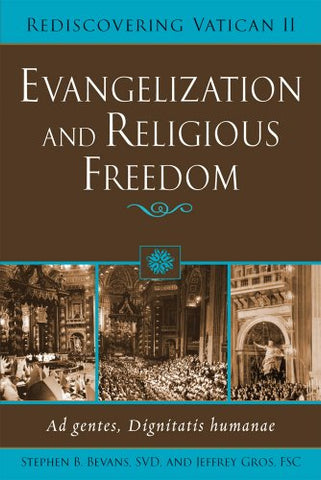 Evangelization and Religious Freedom: Ad Gentes, Dignitatis Humanae (Rediscovering Vatican II)