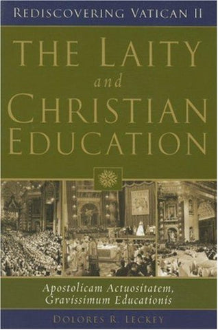 The Laity and Christian Education: Apostolicam Actuositatem, Gravissimum Educationis (Rediscovering Vatican II)