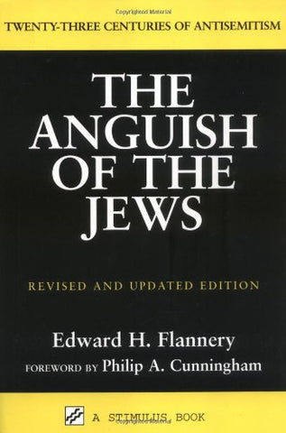 The Anguish of the Jews: Twenty-Three Centuries of Antisemitism (Stimulus Books)