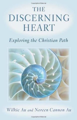 The Discerning Heart: Exploring the Christian Path