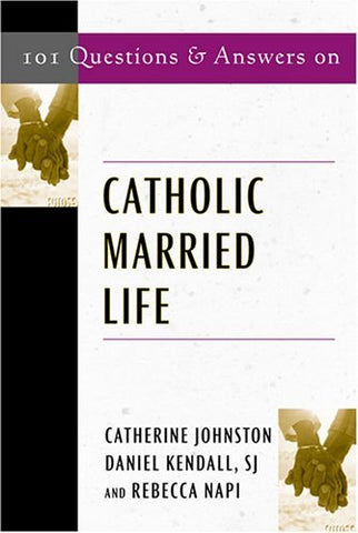 101 Questions and Answers on Catholic Married Life (Responses to 101 Questions)