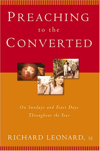 Preaching to the Converted: On Sundays and Feast Days Throughout the Year