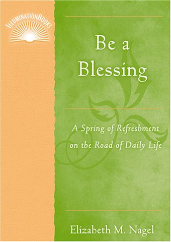Be a Blessing: A Spring of Refreshment on the Road of Daily Life