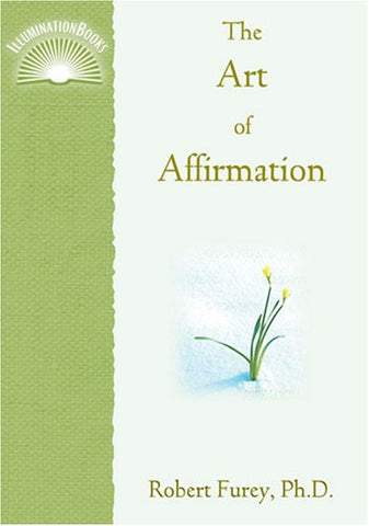 The Art of Affirmation (Illuminationbooks)