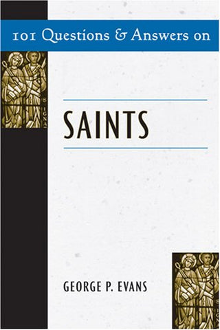 101 Questions and Answers on Saints (101 Questions & Answers)
