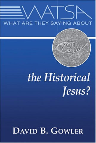 What Are They Saying about the Historical Jesus?